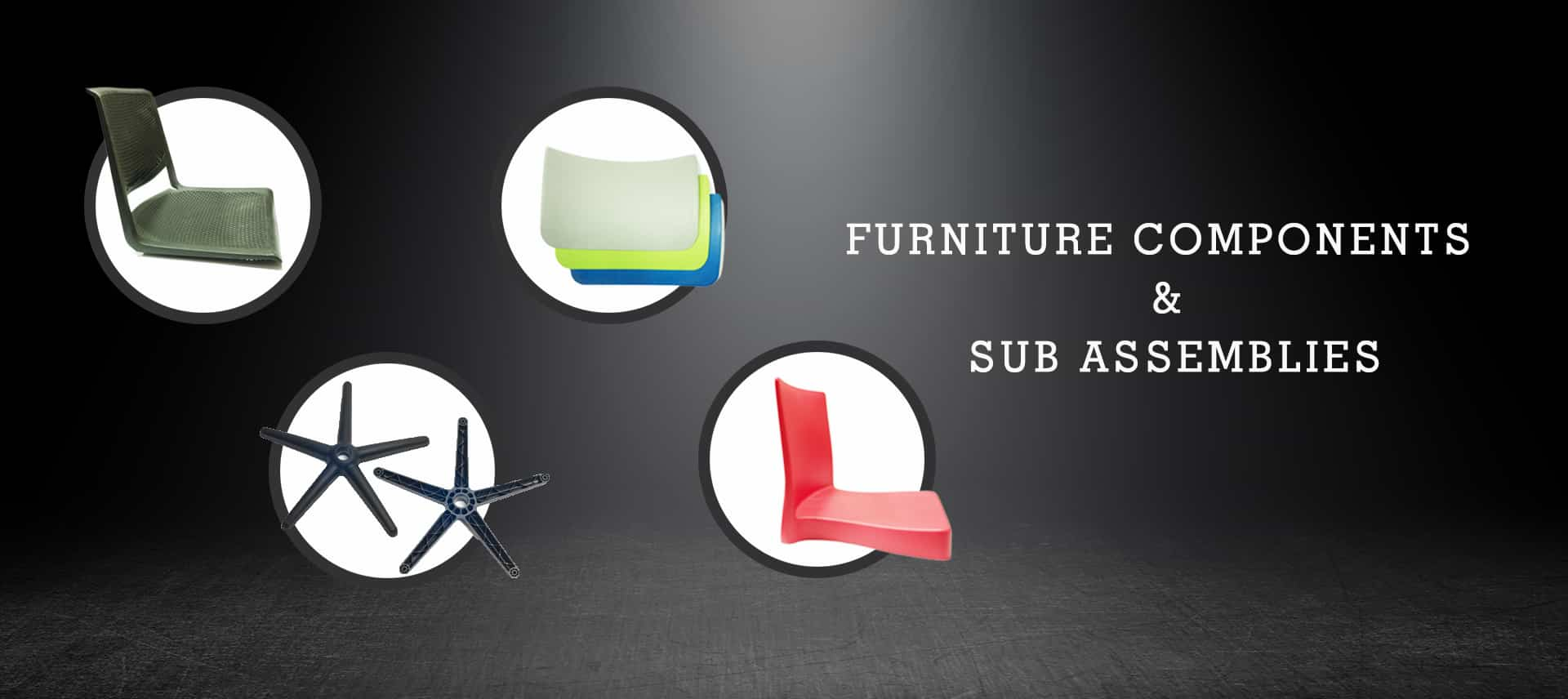 Furniture Components & Sub Assemblies